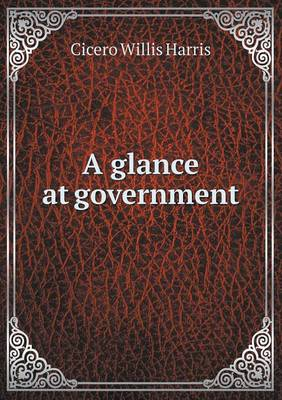 A Glance at Government (Paperback)