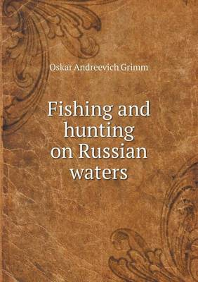 Fishing and Hunting on Russian Waters (Paperback)