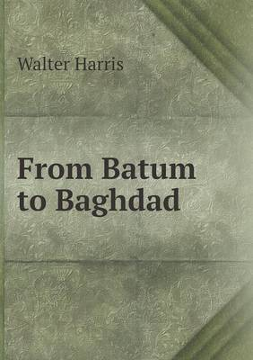 From Batum to Baghdad (Paperback)