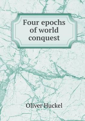 Four Epochs of World Conquest (Paperback)
