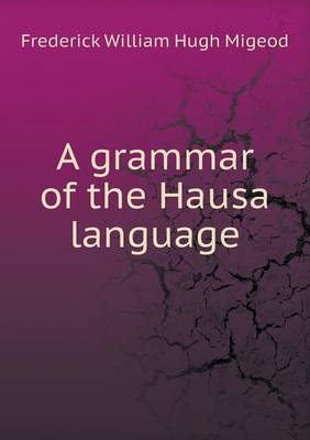 A Grammar of the Hausa Language (Paperback)