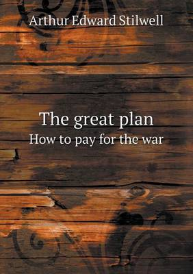 The Great Plan How to Pay for the War (Paperback)