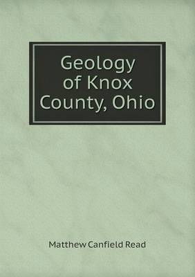 Geology of Knox County, Ohio (Paperback)