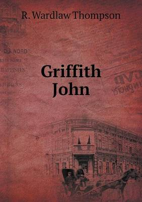 Griffith John (Paperback)