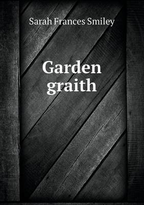 Garden Graith (Paperback)