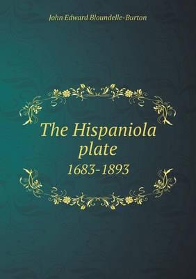 The Hispaniola Plate 1683-1893 (Paperback)