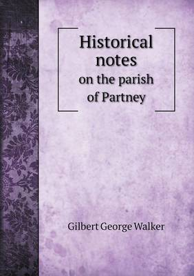 Historical Notes on the Parish of Partney (Paperback)
