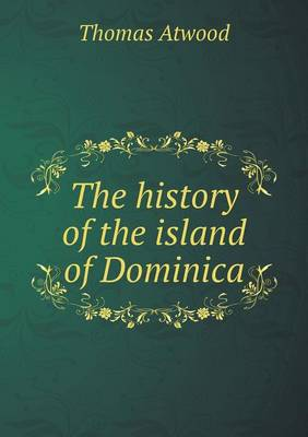 The History of the Island of Dominica (Paperback)