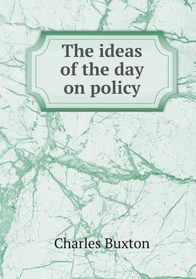 The Ideas of the Day on Policy (Paperback)