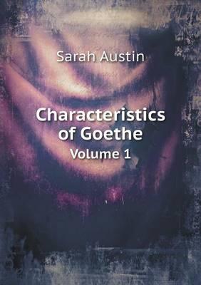 Characteristics of Goethe Volume 1 (Paperback)