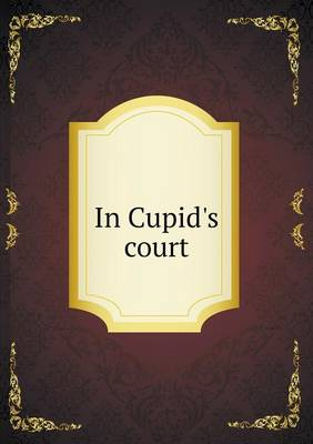 In Cupid's Court (Paperback)