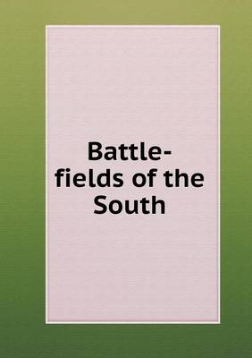 Battle-Fields of the South (Paperback)