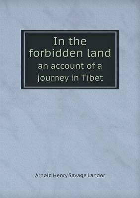 In the Forbidden Land an Account of a Journey in Tibet (Paperback)
