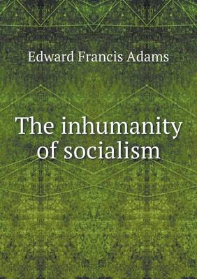 The Inhumanity of Socialism (Paperback)