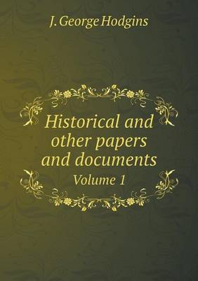 Historical and Other Papers and Documents Volume 1 (Paperback)
