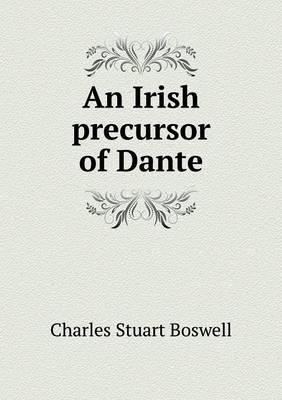 An Irish Precursor of Dante (Paperback)