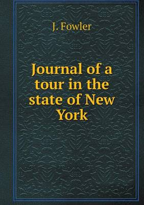 Journal of a Tour in the State of New York (Paperback)