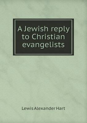 A Jewish Reply to Christian Evangelists (Paperback)