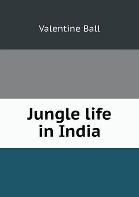 Jungle Life in India (Paperback)