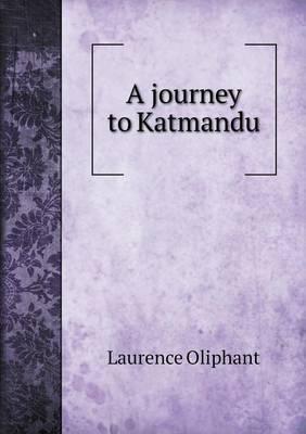 A Journey to Katmandu (Paperback)