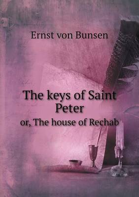 The Keys of Saint Peter Or, the House of Rechab (Paperback)