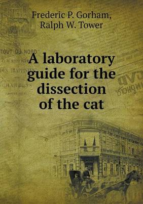 A Laboratory Guide for the Dissection of the Cat (Paperback)