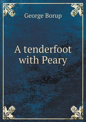 A Tenderfoot with Peary (Paperback)