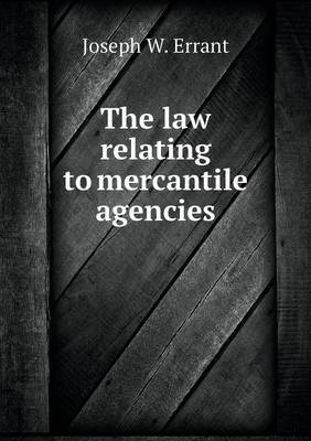 The Law Relating to Mercantile Agencies (Paperback)