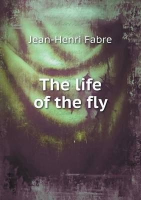 The Life of the Fly (Paperback)