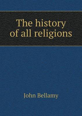 The History of All Religions (Paperback)