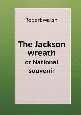 The Jackson Wreath or National Souvenir (Paperback)