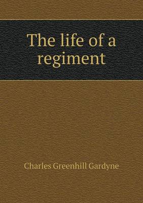 The Life of a Regiment (Paperback)