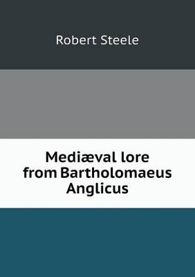 Mediaeval Lore from Bartholomaeus Anglicus (Paperback)