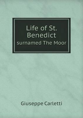 Life of St. Benedict Surnamed the Moor (Paperback)