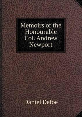 Memoirs of the Honourable Col. Andrew Newport (Paperback)