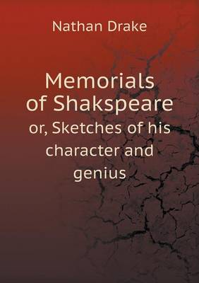 Memorials of Shakspeare Or, Sketches of His Character and Genius (Paperback)