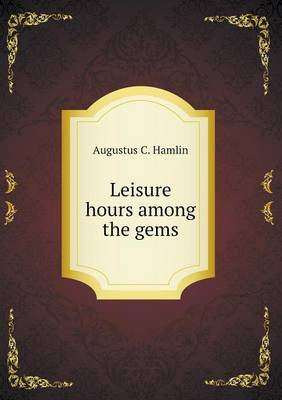 Leisure Hours Among the Gems (Paperback)