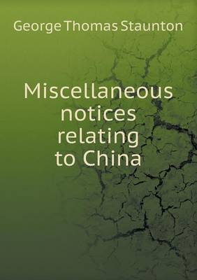 Miscellaneous Notices Relating to China (Paperback)