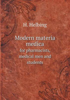 Modern Materia Medica for Pharmacists, Medical Men and Students (Paperback)