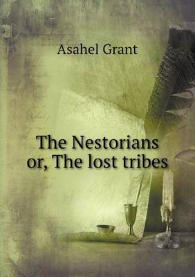 The Nestorians Or, the Lost Tribes (Paperback)