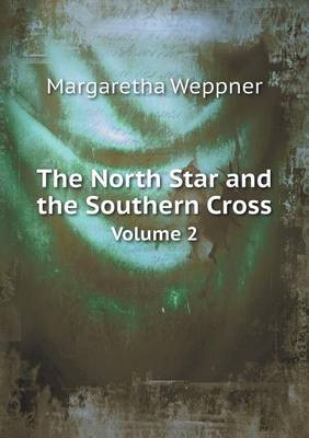 The North Star and the Southern Cross Volume 2 (Paperback)