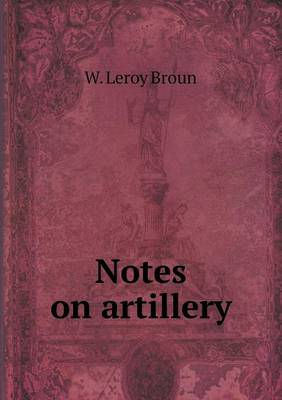 Notes on Artillery (Paperback)