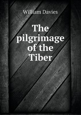 The Pilgrimage of the Tiber (Paperback)