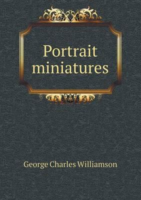 Portrait Miniatures (Paperback)