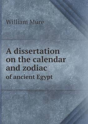 A Dissertation on the Calendar and Zodiac of Ancient Egypt (Paperback)