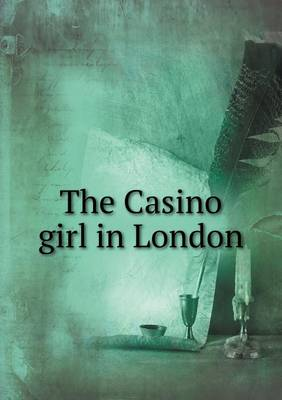The Casino Girl in London (Paperback)