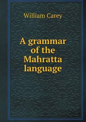 A Grammar of the Mahratta Language (Paperback)