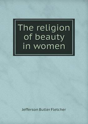 The Religion of Beauty in Women (Paperback)