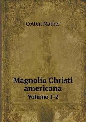 Magnalia Christi Americana Volume 1-2 (Paperback)