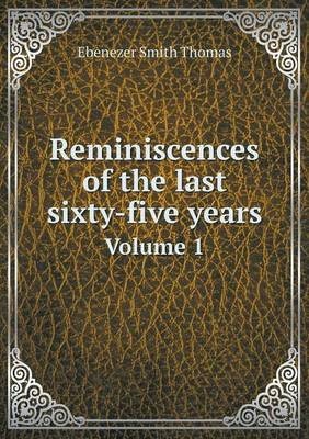 Reminiscences of the Last Sixty-Five Years Volume 1 (Paperback)